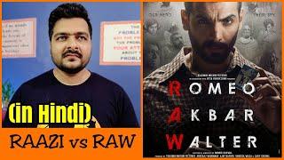 Romeo Akbar Walter (RAW) - Movie Review | Raazi vs RAW Comparison