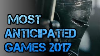 [GMV] -  Ready to fight || Most Anticipated Games of 2017