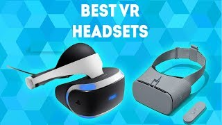 Best VR Headset 2019 [WINNERS] – Buying Guide and Virtual Reality Headset Reviews