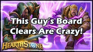 Hearthstone This Guyвs Board Clears Are Crazy!