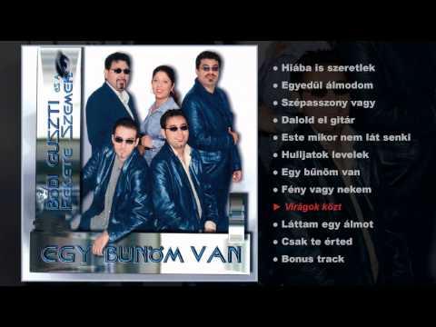 Bódi Guszti és A Fekete Szemek - Egy Bűnöm Van (teljes Album)