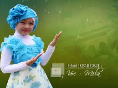 lagu sholawat anak-anak-ROHATIL ( KISAH ROSUL) VOCAL MILA