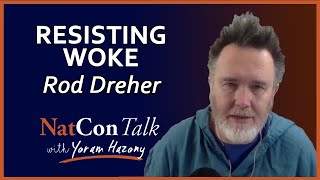 Yoram Hazony with Rod Dreher | NatConTalk | Episode 6