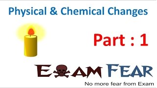 Chemistry Physical & Chemical Changes Part 1 (Introduction) Class 7 VII
