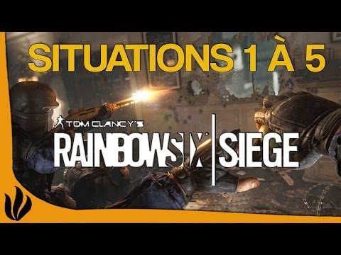 [FR] Rainbow Six Siege - Les bases - Ep2: Situations 1 à 5