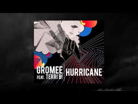 GROMEE feat. TERRI B! - HURRICANE