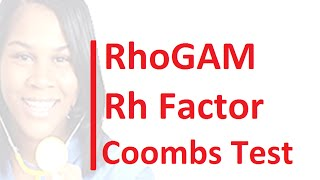 NCLEX Review: RhoGAM, Rh Factor & Coombs Test