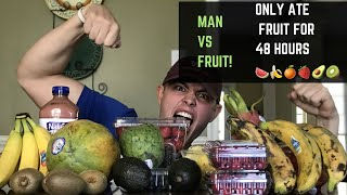 ONLY ATE FRUIT FOR 48 HOURS *almost got sick* (food challenge, lost 6 pounds!)