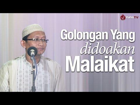 Kajian Islam: Golongan Yang Di Doakan Malaikat - Ustadz Badrusalam, Lc