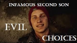Infamous Second Son All Evil Choices