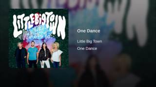 Little Big Town One Dance