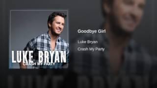 Luke Bryan Goodbye Girl