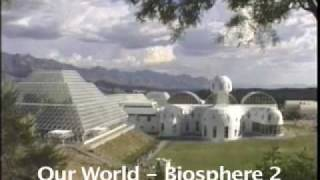 Biosphere 2: Our World