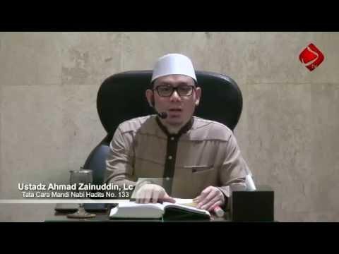 Tata Cara Mandi Nabi Hadits No. 132 - 135 - Ustadz Ahmad Zainuddin, Lc