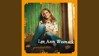 Lee Ann Womack I'll Think Of A Reason Later