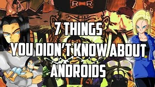 7 Things You Didn't Know About The Androids | Dragon Ball Z aka Super