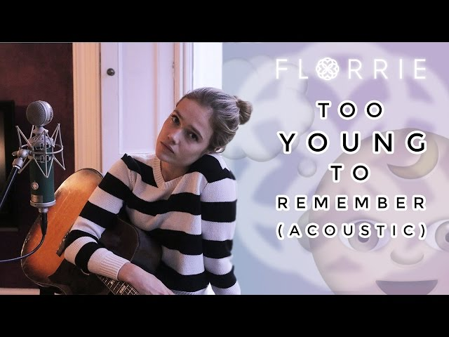 Florrie - Too Young To Remember Acoustic version