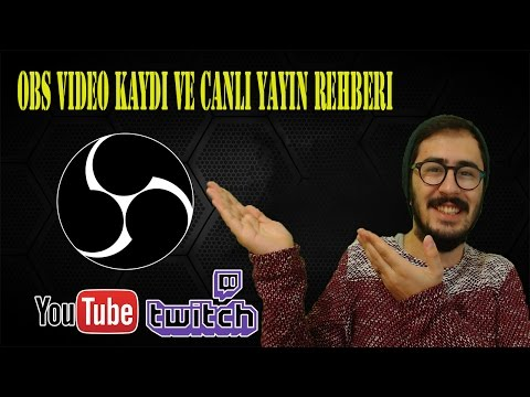 OBS | Open Broadcaster Software Tutorial | Video Kayıt ve Ca