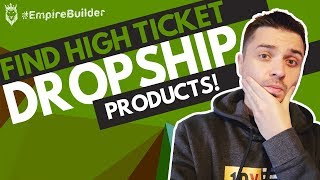How Do I Find HIGH TICKET Dropshipping Products And Suppliers?