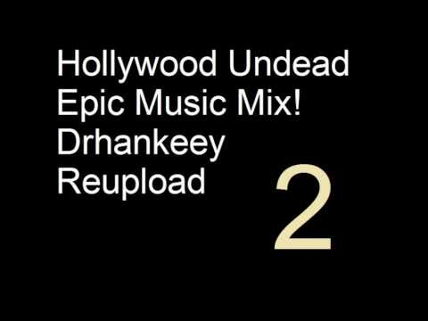 Hollywood Undead - Epic Music Mix 2! - Drhankeey REUPLOAD