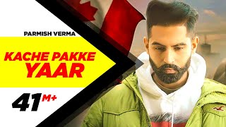 Kache Pakke Yaar (Full ) | Parmish Verma | Desi Crew | Latest Punjabi Song 2018 | Speed Records