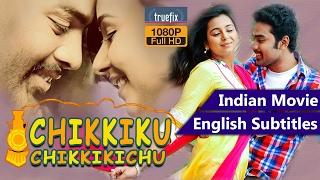 Chikkiku Chikkikichu Full Movie | Indian Movies | English Subtitles | New Indian Movies |