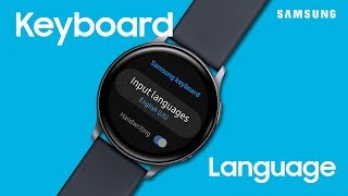 01. How to change the Keyboard language on Your Smart Watch | Samsung US