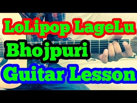 Lollipop Lagelu (Bhojpuri Song) - Siddharth Slathia Guitar chords,fingerstyle and strumming Lesson