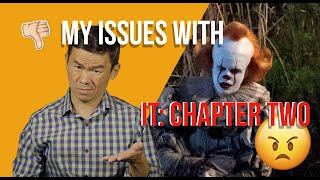 What's Wrong with IT: CHAPTER TWO? Where to Begin....