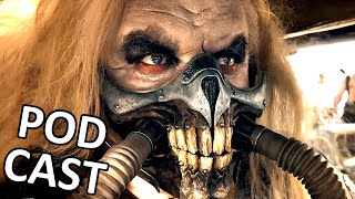 Mad Max: Fury Road PODCAST - Best action movie in years?