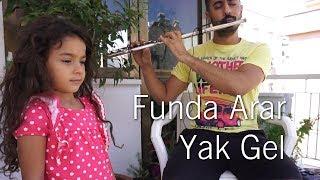 Yak Gel - Funda Arar | Yan Flüt Solo - Mustafa Tuna #fundaarar