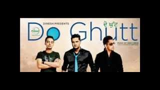 Do Ghutt-Roshan Prince Brand New Punjabi Song 2013