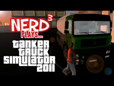Nerd³ Plays... Tanker Truck Simulator 2011