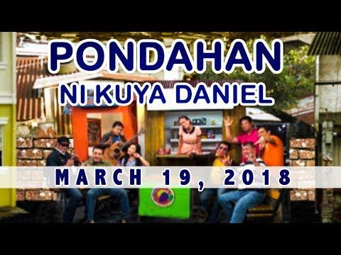 Pondahan ni Kuya Daniel (March 19, 2018