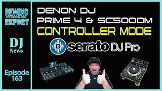 Denon Prime 4 & SC500M Controller mode with Serato DJ Pro - The Rewind Report e163