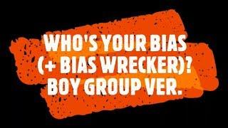 Who's Your K-Pop Bias (+ Bias Wrecker)? [Boy Group Ver.]
