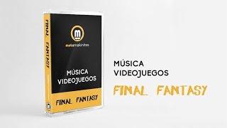 Mixtape Final Fantasy | MÚSICA VIDEOJUEGOS