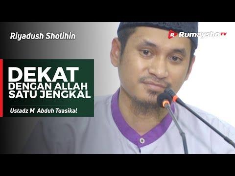 Riyadush Sholihin: Dekat Dengan Allah Satu Jengkal - Ustadz M Abduh Tuasikal