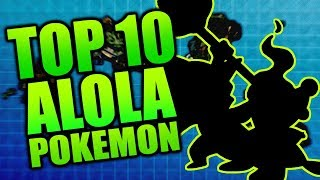 JPRPT98's Top 10 Favorite Alola Pokemon!