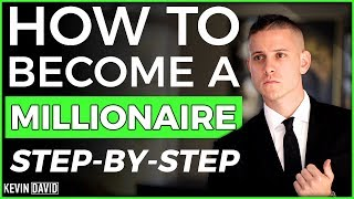 How To Become a Millionaire Step-by-Step