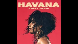 Havana (Solo/No Rap Version) (Audio) - Camila Cabello