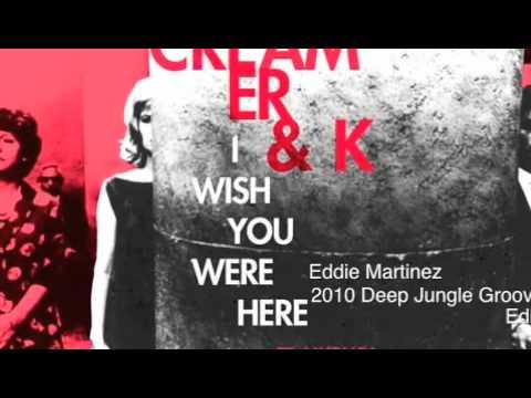 John Creamer&Stephane K - I Wish You Were Here 2010 ( Eddie Martinez Jungle Groove Edit )