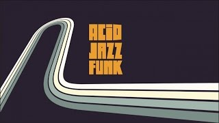 Acid Jazz Funk Best Tracks| 2 Hours Non Stop Funky Jazz Soul Breaks and Beats (HQ)