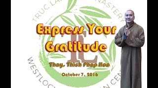 Express Your Gratitude - Thay. Thich Phap Hoa (Oct.7 - 9, 2016)