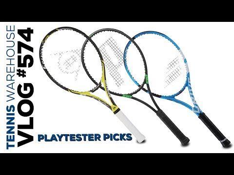 Playtesters Picks (favorite NEW racquet!) -- VLOG #574