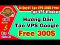 Hướng dẫn tạo VPS Google Cloud Free 300$ | Cách Tạo VPS Window Server 2012 thumbnail