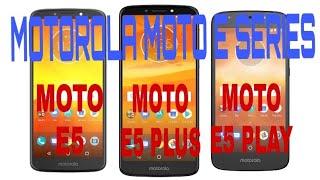 Motorola Moto E5, Moto E5 play and Moto E5 Plus Full Specifucation and Features