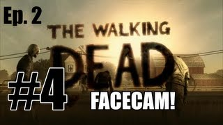 FACECAM - The Walking Dead Episode 2 Starved for Help Walkthrough Part 4 - Bandits