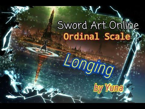 【高音質】longing - Yuna《Sword Art Online -Ordinal Scale-》