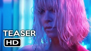Atomic Blonde Trailer Teaser #2 (2017) Charlize Theron Action Movie HD